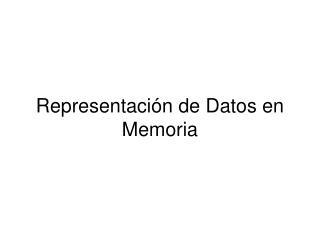 Representación de Datos en Memoria