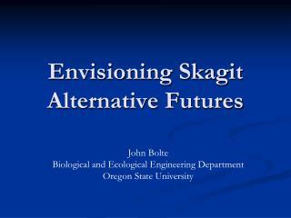 Envisioning Skagit Alternative Futures