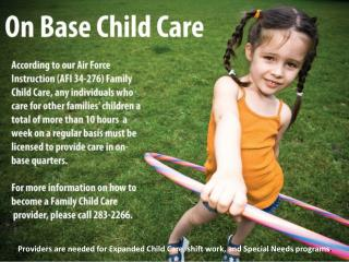 Providers are needed for Expanded Child  Care, shift work,  and Special Needs programs .