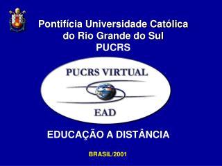 Pontifícia Universidade Católica  do Rio Grande do Sul PUCRS