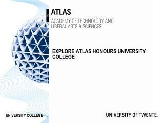 Explore  atlas  honours  University  college