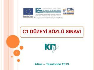 C1 DÜZEYİ SÖZLÜ SINAVI Atina – Tesaloniki 2013