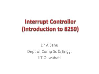 Interrupt Controller (Introduction to 8259)