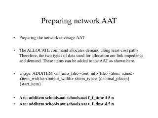 Preparing network AAT
