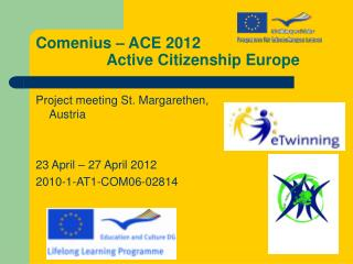 Comenius � ACE 2012 		Active Citizenship Europe