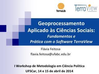 Geoprocessamento  Aplicado às Ciências Sociais:  Fundamentos e  Prática com o Software TerraView