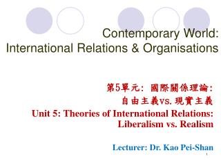 Contemporary World:  International Relations & Organisations