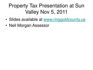 Property Tax Presentation at Sun Valley Nov 5, 2011