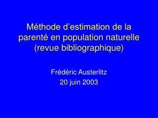 Méthode d'estimation de la parenté en population naturelle (revue bibliographique)