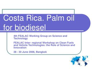 Costa Rica. Palm oil for biodiesel