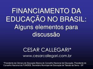FINANCIAMENTO DA EDUCAÇÃO NO BRASIL: Alguns elementos para discussão