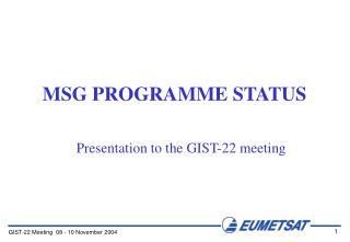 MSG PROGRAMME STATUS