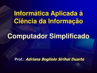 Informática Aplicada à  Ciência da Informação
