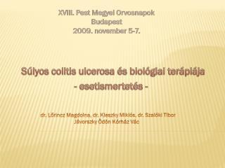 Súlyos  colitis ulcerosa  és biológiai terápiája                           - esetismertetés -