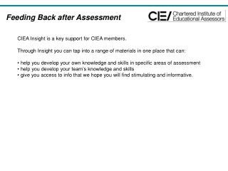 CIEA  Insight is a key support for  CIEA  members.