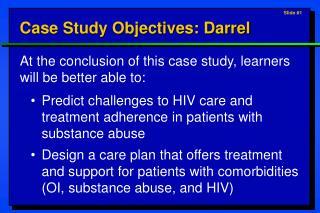 Case Study Objectives: Darrel