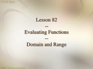 Lesson 82 -- Evaluating Functions -- Domain and Range