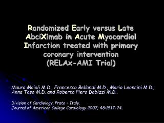 Randomized Early versus Late AbciXimab in Acute Myocardial Infarction treated with primary coronary intervention  RELAx-