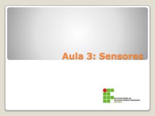 Aula 3: Sensores