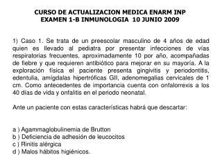 CURSO DE ACTUALIZACION MEDICA ENARM INP EXAMEN 1-B INMUNOLOGIA  10 JUNIO 2009