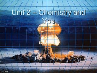 Unit 2 – Chemistry and You