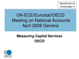 UN-ECE/Eurostat/OECD  Meeting on National Accounts April 2008 Geneva