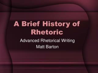 A Brief History of Rhetoric