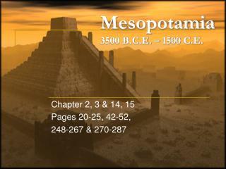 Mesopotamia  3500 B.C.E. – 1500 C.E.