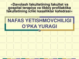 NAFAS YETISHMOVCHILIGI O'PKA YURAGI