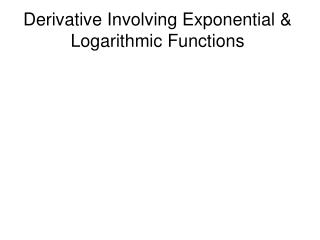 Derivative Involving Exponential & Logarithmic Functions