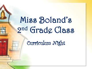 Miss Boland's 2 nd  Grade Class