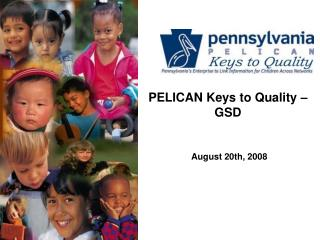 PELICAN Keys to Quality � GSD