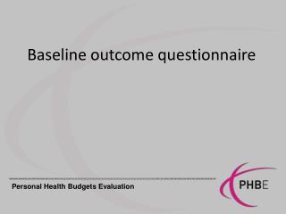 Baseline outcome questionnaire