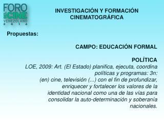INVESTIGACIÓN Y FORMACIÓN CINEMATOGRÁFICA