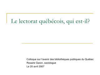 Le lectorat québécois, qui est-il?