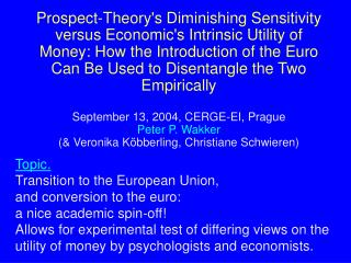 Topic. Transition to the European Union,  and conversion to the euro:  a nice academic spin-off!