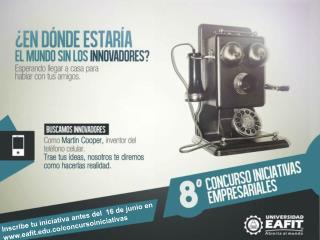 Inscribe tu iniciativa antes del  16 de junio en eafit.co/concursoiniciativas