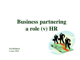 Business partnering  a role (v) HR