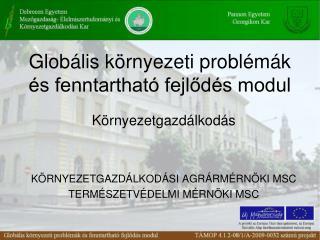 Glob�lis k�rnyezeti probl�m�k �s fenntarthat� fejl?d�s modul