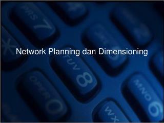 Network Planning dan Dimensioning