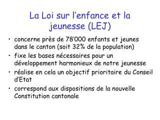 La Loi sur l'enfance et la jeunesse (LEJ)
