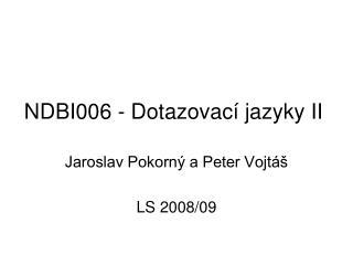 N DBI006 - Dotazovac� jazyky II