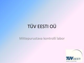 T�V EESTI O�