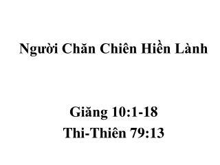 Ng??i Ch?n Chi�n Hi?n L�nh Gi?ng 10:1-18 Thi-Thi�n 79:13