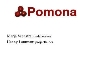 Marja Veenstra:  onderzoeker Henny Lantman:  projectleider
