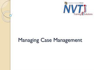 Managing Case Management