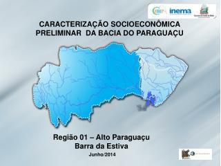 CARACTERIZAÇÃO SOCIOECONÔMICA PRELIMINAR  DA BACIA DO PARAGUAÇU