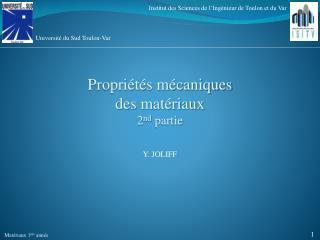 Propriétés mécaniques  des matériaux 2 nd  partie