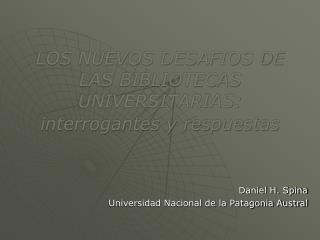 LOS NUEVOS DESAFIOS DE LAS BIBLIOTECAS UNIVERSITARIAS: interrogantes y respuestas