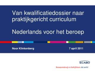 Van kwalificatiedossier naar praktijkgericht curriculum Nederlands voor het beroep